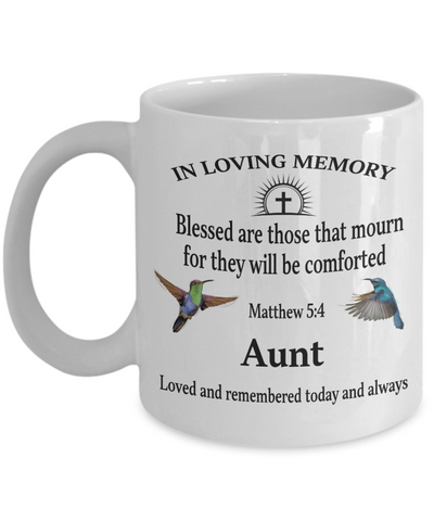 Aunt Memorial Matthew 5:4 Blessed Are Those That Mourn Faith Mug They Will be Comforted Remembrance Gift Support and Strength Coffee Cup