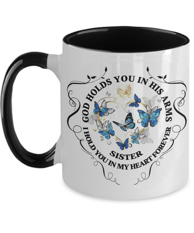 Sister Memorial Gift Mug God Holds You In His Arms Remembrance Sympathy Mourning Two-Tone Cup