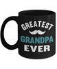 Greatest Grandpa Ever Black Mug Gift for Father's Day Birthday Coffee Cup