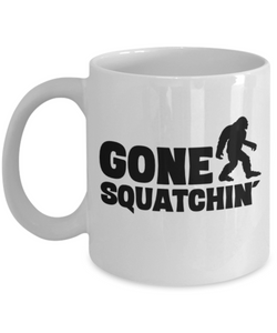 Gone Squatchin' Mug Gift for Bigfoot Sasquatch Monster Hunters Ceramic Coffee Cup