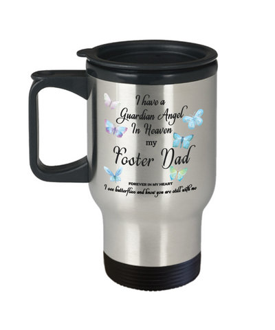 Foster Dad Memorial Butterfly Insulated Travel Mug With Lid Gift I Have a Guardian Angel in Heaven Forever in My Heart Father Remembrance Gifts Coffee Cup