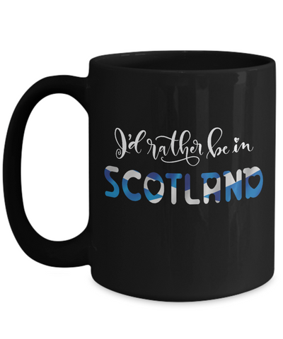 Image of I'd Rather be in Scotland Black Mug Expat Scottish Gift Novelty Birthday Ceramic Coffee Cup