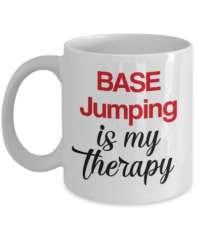 Image of BASE Jumping Is My Therapy Mug Unique Novelty Birthday Gift Ceramic Coffee Cup