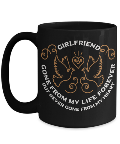 Image of Girlfriend Memorial Gift Black Mug Gone From My Life Always in My Heart Remembrance Memory Cup