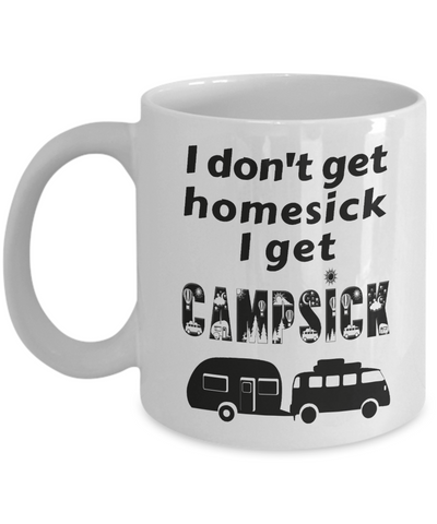 I Don't Get Homesick I Get Campsick Mug Gift Funny Camping Addict Camp Ceramic Coffee Cup