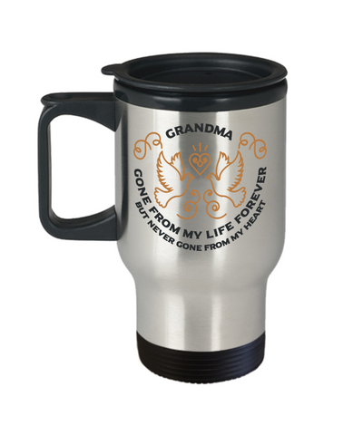 Grandma Memorial Gift Travel Mug Gone From My Life Always in My Heart Remembrance Memory Cup