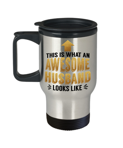 This is What an Awesome Husband Looks Like Gift Travel Mug Fun Novelty Cup