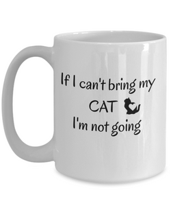 If I Cant Bring My Cat Mug Novelty Birthday Gifts Mug Humor Quotes Unique Work Cup Gifts