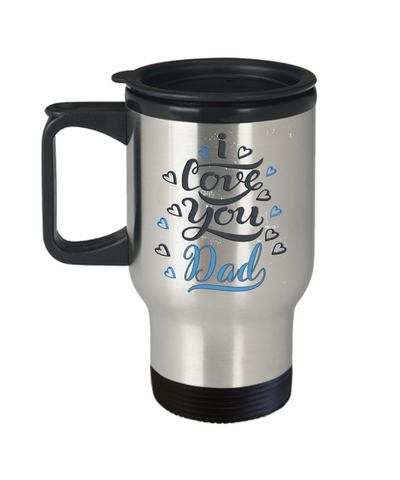 I Love You Dad Travel Mug With Lid Father's Day Novelty Novelty Birthday Gift Coffee Cup
