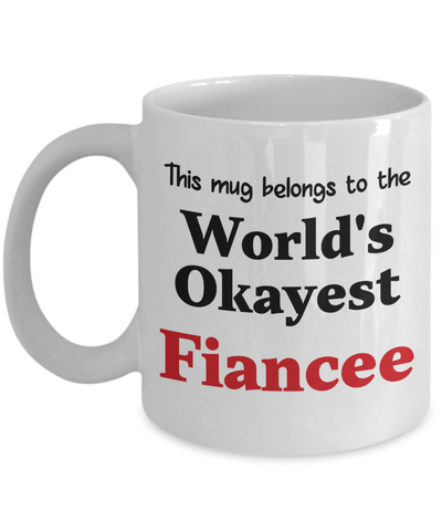 World's Okayest Fiancee Mug Occupational Gift Novelty Birthday Thank You Appreciation Ceramic Coffee Cup