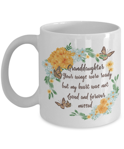 Granddaughter In Loving Memory Gift Mug Your Wings Were Ready But My Heart Was Not Memorial Remembrance Coffee Cup