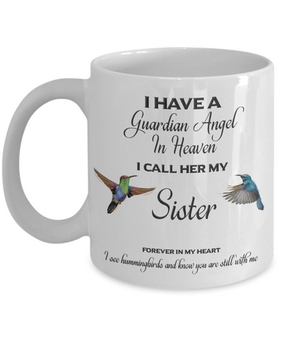 Image of Loss of Sibling Memorial Gift I Have a Guardian Angel in Heaven Sister Remembrance Mug