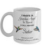 Loss of Sibling Memorial Gift I Have a Guardian Angel in Heaven Sister Remembrance Mug
