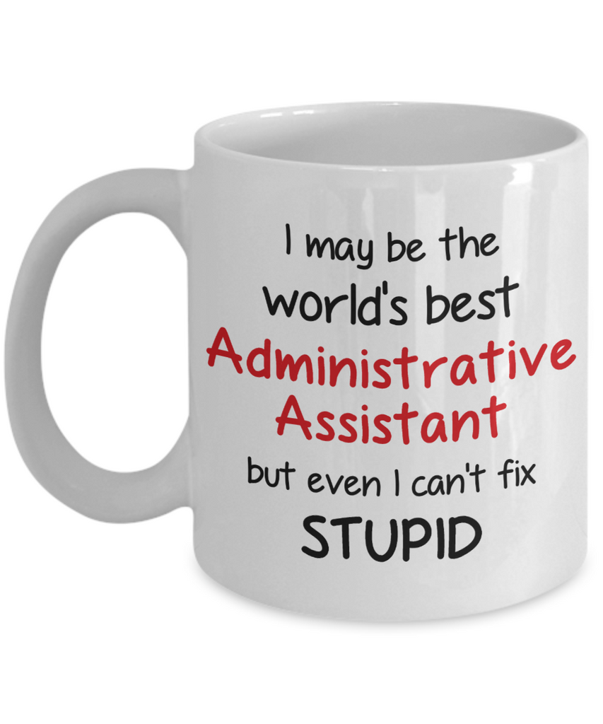 Administrative Assistant Occupation Mug Funny World\'s Best Can\'t Fix ...