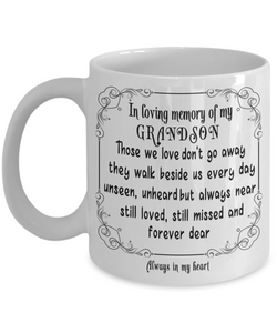 In Loving Memory of My Grandson Gift Mug Those we love don't go away they walk beside us every day.. Memorial Remembrance Ceramic Coffee Tea Cup