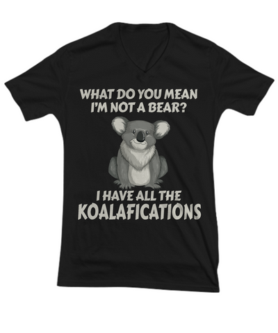 Not a Bear Koalafications Gift Black Shirt Funny Koala Novelty Birthday T-Shirt
