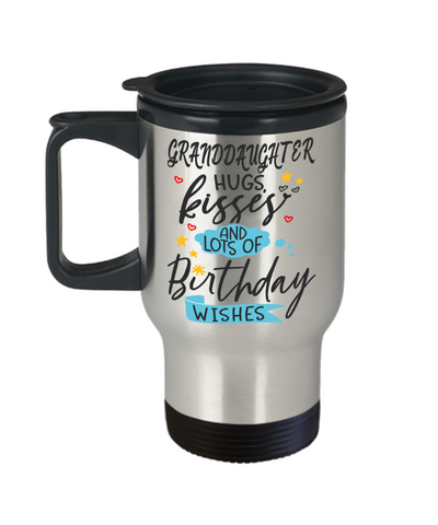 Granddaughter Birthday Wishes Gift Travel Mug Hugs Kisses Happy Birth Day Novelty Coffee Cup