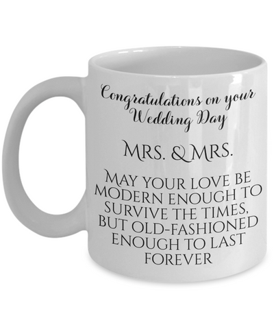 Congratulations Wedding Day Mrs. & Mrs.LBGT Marriage Gift Mug May Your Love Be Old-Fashioned Enough To Last Forever Ceramic Coffee Cup
