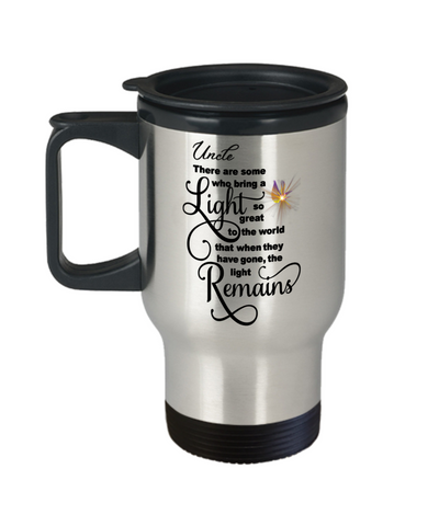 Uncle Memorial Some Bring a Light So Great It Remains Travel Mug Gift In Loving Memory Cup