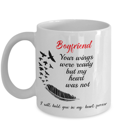 Boyfriend In Loving Memory Gift Mug Your Wings Were Ready But My Heart Was Not Loveing Memorial Remembrance Gift Coffee Cup