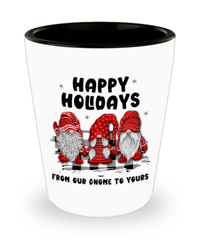 Happy Holidays Shot Glass From Our Gnome to Yours Funny Christmas Shotglass