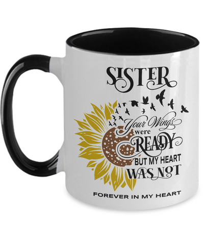 Sister Your Wings Were Ready Sunflower Mug In Loving Memory Two-Tone Coffee Cup