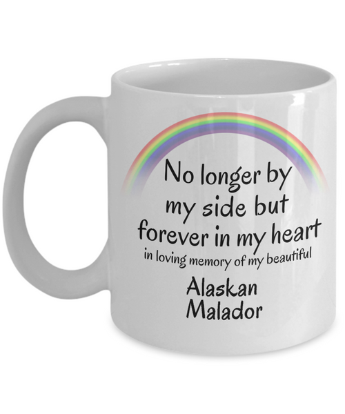 Alaskan Malador Memorial Gift Mug No Longer By My Side But Forever in My Heart