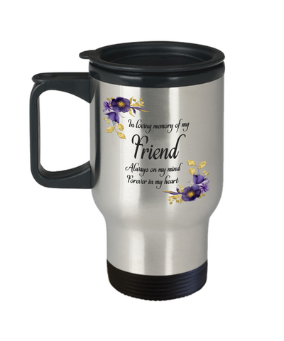 In Loving Memory Friend Travel Mug Sympathy Gift Remembrance Memorial Coffee Cup