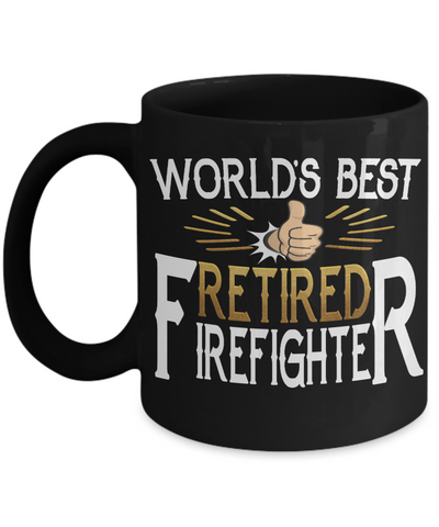 World's Best Retired Firefighter Black Mug Gift Appreciation Occupation Cup