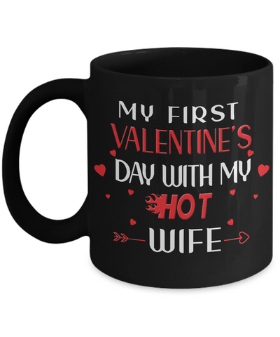 My First Valentine's Day With My Hot Wife Black Mug Gift for Husband Novelty Cup