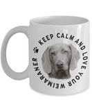 Keep Calm and Love Your Weimaraner Ceramic Mug Gift for Dog Lovers