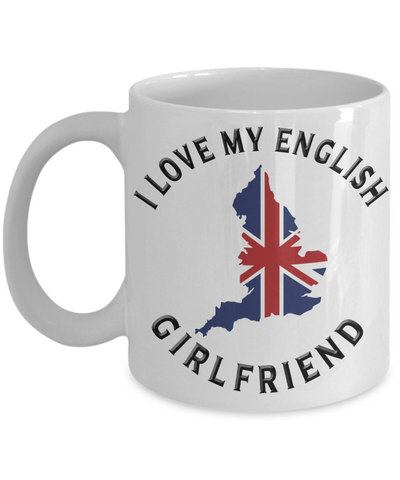 I Love My English Girlfriend Mug Novelty Birthday Gift Ceramic Coffee Cup