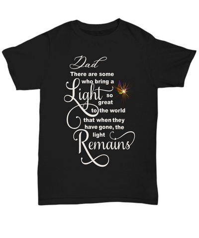 Dad Memorial Some Bring a Light So Great It Remains T-shirt Gift In Loving Memory Shirt