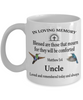 Uncle Memorial Matthew 5:4 Blessed Are Those That Mourn Faith Mug They Will be Comforted Remembrance Gift Support and Strength Coffee Cup