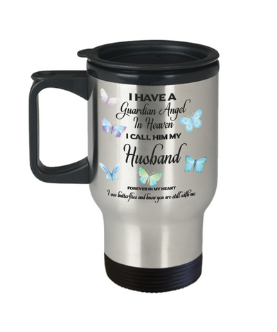 Husband In Memorial Butterfly Gift Travel Mug With Lid  I Have a Guardian Angel in Heaven Forever in My Heart I see Butterflies and know you are still with me Loveing Memory Coffee Cup