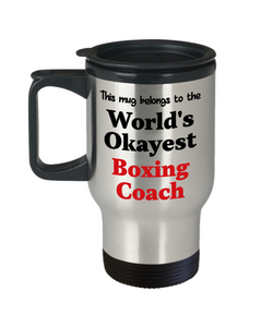 World's Okayest Boxing Coach Insulated Travel Mug With Lid Occupational Gift Novelty Birthday Thank You Appreciation Coffee Cup