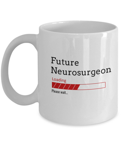 Image of Funny Future Neurosurgeon Loading Please Wait Ceramic Coffee Mug Doctors In Training Gifts for Men and Women