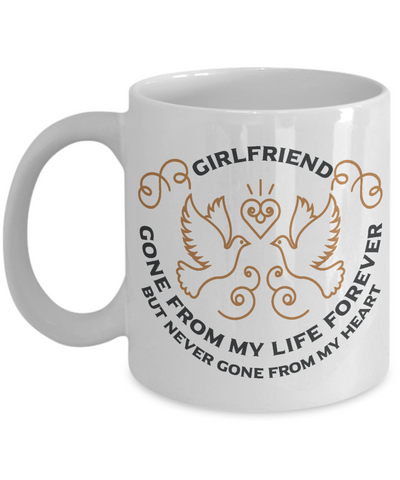 Image of Girlfriend Memorial Gift Mug Gone From My Life Always in My Heart Remembrance Memory Cup