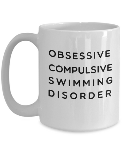 Image of Funny OCD Coffee Mug Swimming Addict Gift Obsessive Compulsive Swimming Disorder Ceramic Coffee Mug Teacup