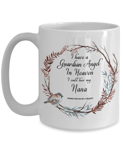 In Remembrance Gift Mug I Have a Guardian Angel in Heaven I Call Her My Nana Forever in My Heart for In Memory  Ceramic Coffee Cup