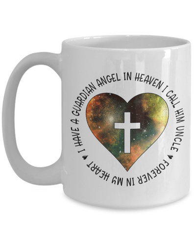 Image of Remembrance Gift Mug I Have a Guardian Angel in Heaven I Call Him Uncle In Mem