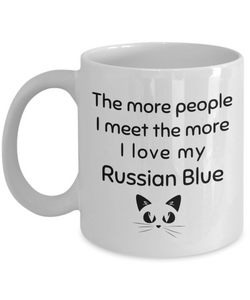 Russian Blue Cat Mug The More People I meet Unique Humor Quotes Coffee Cup Novelty Birthday Gifts