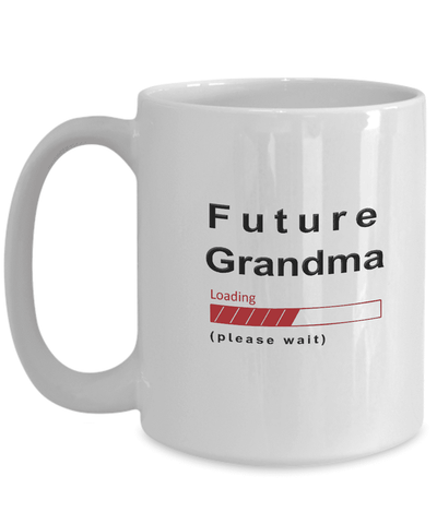 Future Grandma Loading Please Wait Coffee Mug Gifts for Grandmas to Be Grandma in Training Cups