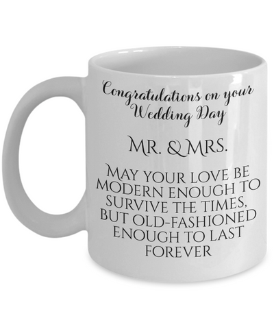 Congratulations Wedding Day Mr. & Mrs Marriage Gift Mug May Your Love Be Old-Fashioned Enough To Last Forever Ceramic Coffee Cup