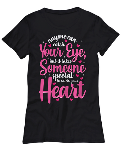 Romantic Love You Ladies Shirt Gift Someone Special to Catch Your Heart Christmas Valentine's Day Surprise
