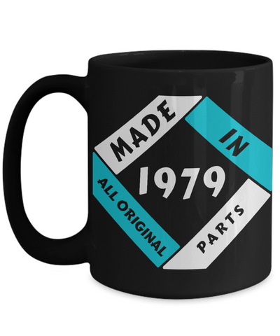 Image of Made in 1979 Birthday Black Mug Gift Fun All Original Parts Novelty 40th Celebration