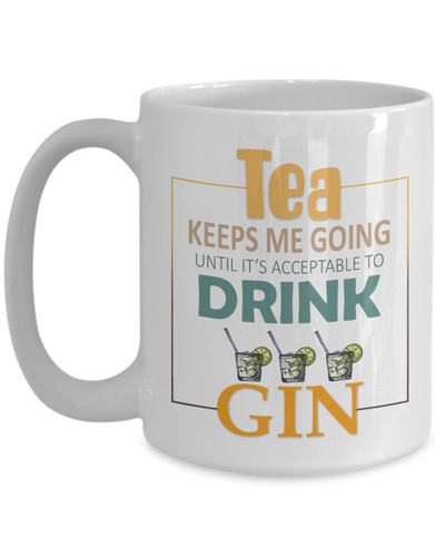 Image of Tea Keeps Me Going Gin Drinker Addict Coffee Mug Novelty Birthday Christmas Gifts for Men and Women Ceramic Tea Cup