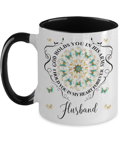 Husband In Loving Memory Mug Memorial Turquoise Butterfly Mandala God Holds You in His Arms Mandala Two-Tone Cup