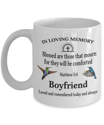 Boyfriend Memorial Matthew 5:4 Blessed Are Those That Mourn Faith Mug They Will be Comforted Remembrance Gift Support and Strength Coffee Cup
