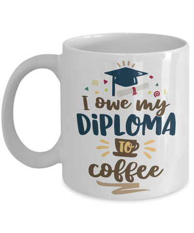 Funny Graduation Gift Mug for Coffee Addict Congratulations Coffee Cup